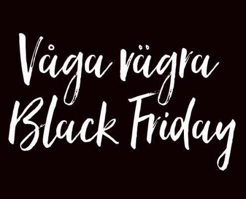 Våga vägra black friday