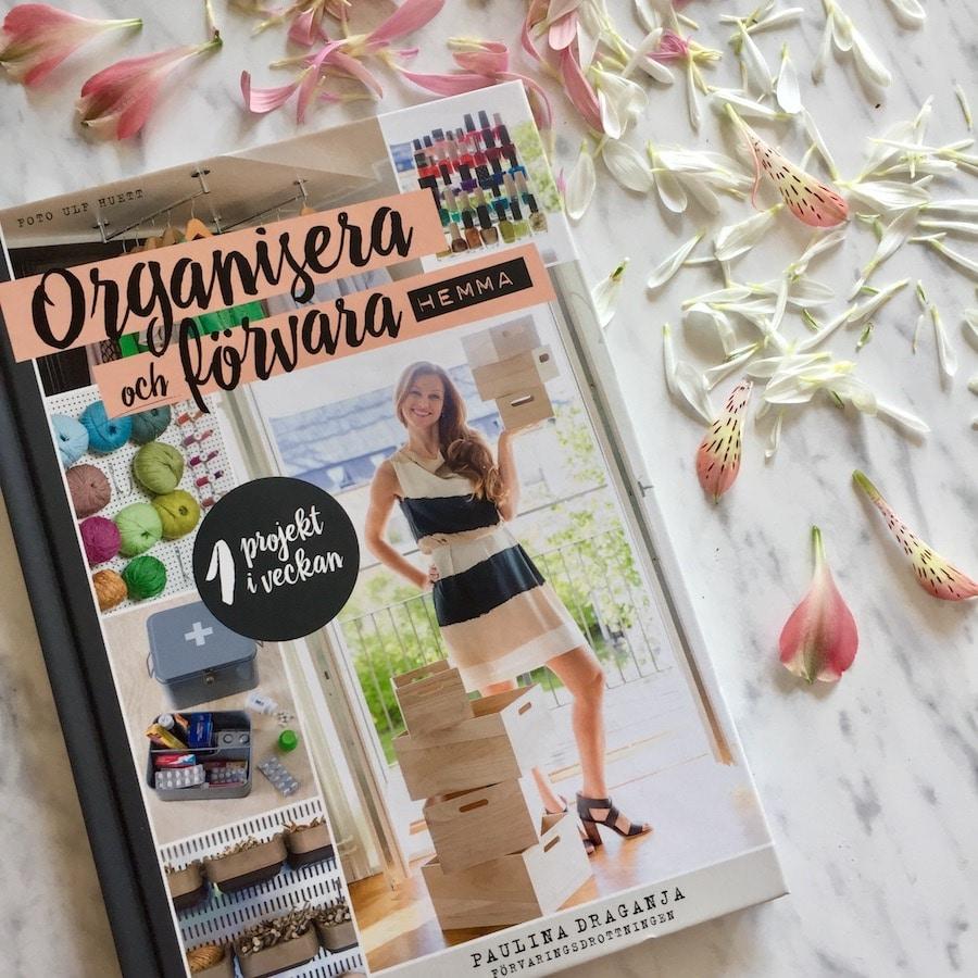 Organisera och förvara hemma - ett projekt i veckan Paulina Draganja Förvaringsdrottningen